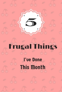 5 Frugal Things I've Done This Month