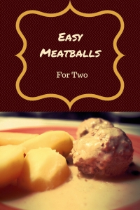 Easy Meatballs and Gravy  for Two